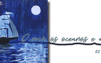 """Exposição: """"O mar, os oceanos e a vida"""""""