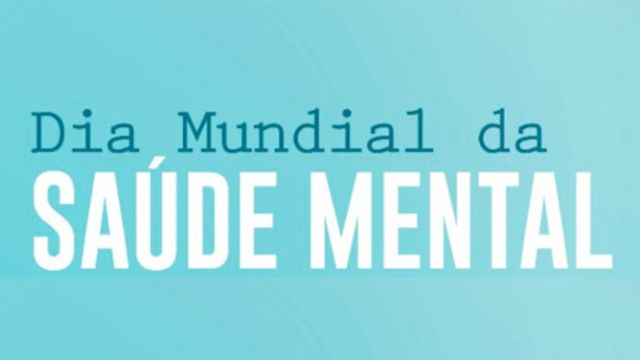 10 de outubro – Dia Mundial da Saúde Mental